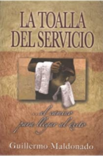 La Toalla del Servicio/ The Towel of the Service: El Camino Para Llegar Al