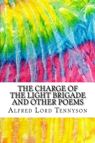 The Charge of the Light Brigade and Other Poems: Includes MLA Style Citations for Scholarly Secondary Sources, Peer-Reviewed Journal Articles and Critical Academic Research Essays (Squid Ink Classics) (The Charge Of The Light Brigade Poem Summary)