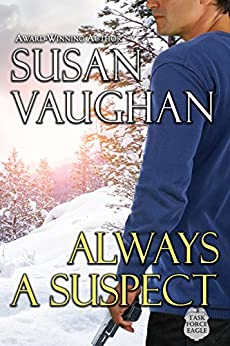 Always a Suspect (Task Force Eagle Book 1) by [Vaughan, Susan]