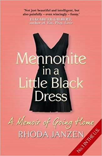 Mennonite In A Little Black Dress A Memoir Of Going Home Rhoda