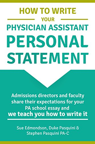 How to Write Your Physician Assistant Personal Statement: Admissions ...
