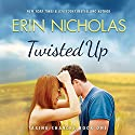 Twisted Up: Taking Chances, Book 1 Audiobook by Erin Nicholas Narrated by Kate Rudd