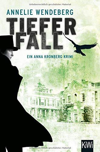 Tiefer Fall: Anna Kronbergs zweiter Fall (Die Anna-Kronberg-Romane, Band 2)