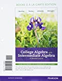 College Algebra with Intermediate Algebra: A Blended Course, Books a la Carte Edition, Plus MyLab Math -- 24-Month Access Card Package