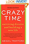 Crazy Time: Surviving Divorce and Bui...