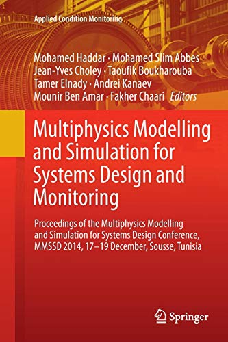 Multiphysics Modelling and Simulation for Systems Design and Monitoring: Proceedings of the Multiphysics Modelling and Simulation for Systems Design ... Tunisia (Applied Condition Monitoring)