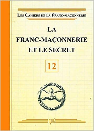 Livres gratuits en ligne La Franc-maçonnerie et le secret - Livret 12 pdf, epub ebook