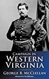 Campaign in Western Virginia, George Brinton McClellan, 0966724631