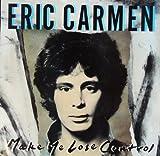 Eric Carmen Make Me Lose Control B/w That's Rock