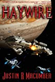 Haywire, Justin R. Macumber, 0983765588