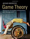 Game Theory : Interactive Strategies in Economics and Management, Heifetz, Aviad, 0521764491