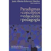 Paradigmas y conceptos en educación y pedagogía (Spanish Edition)