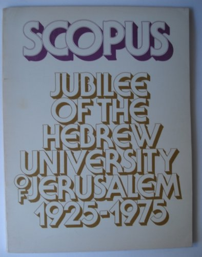 Scopus Jubilee of the Hebrew University of Jerusalem 1925-1975 (Volume 28 No. 1 Spring 1975)
