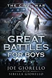 Great Battles for Boys: Civil War (Volume 4)