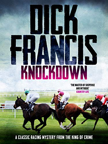Knockdown: A classic racing mystery from the king of crime by [Francis, Dick]