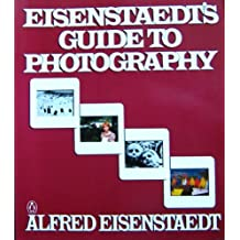 Eisenstaedt's Guide to Photography by Alfred Eisenstaedt (1981-04-30)