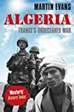Algeria: Frances Undeclared War (Making of the Modern World)