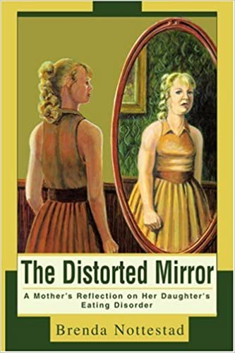 The Distorted Mirror: A Mother's Reflection on Her Daughter's Eating Disorder