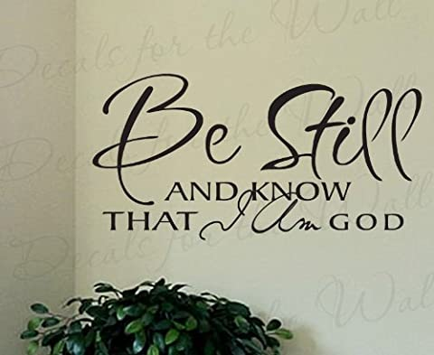 Be Still and Know that I am God - Inspirational Home Motivational Living Room Religious Bible - Vinyl Quote Design Sticker, Wall Decal Decor, Saying Lettering, Art Mural Letters - Vinyl Quote Design Sticker
