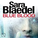 Blue Blood: Louise Rick, Book 1 Audiobook by Sara Blaedel Narrated by Karen Cass