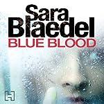 Blue Blood: Louise Rick, Book 1 | Sara Blaedel