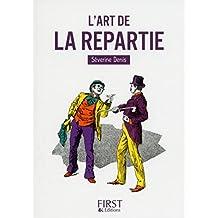 Petit Livre de - L'Art de la repartie (LE PETIT LIVRE) (French Edition)