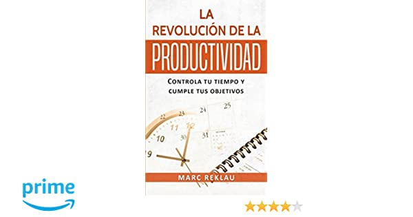 La Revolucion de la Productividad (Spanish Edition): Marc Reklau: 9781542472821: Amazon.com: Books