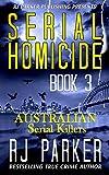Serial Homicide 3 Australian Serial Killers: Moorhouse Murders, Snowtown Murders, Backpacker Killer, Arnold Sodeman, Eric Cooke, Lindsay Robert Rose (Notorious Serial Killers)