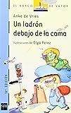 img - for Un ladron debajo de la cama/ A Robber Under the Bed (El Barco De Vapor: Serie Azul/ the Steamboat: Blue Series) (Spanish Edition) book / textbook / text book