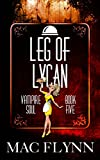 Leg of Lycan (Vampire Soul, Book Five)
