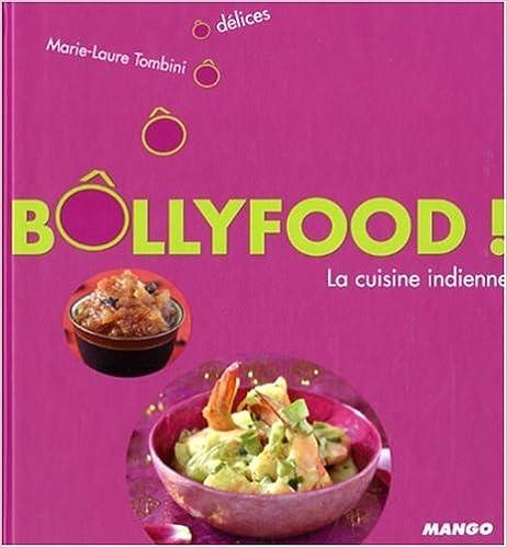 Téléchargement Bôllyfood ! : La cuisine indienne pdf ebook