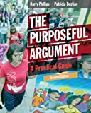 img - for The Purposeful Argument: A Practical Guide book / textbook / text book