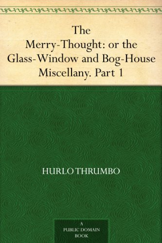 the-merry-thought-or-the-glass-window-and-bog-house-miscellany-part-1