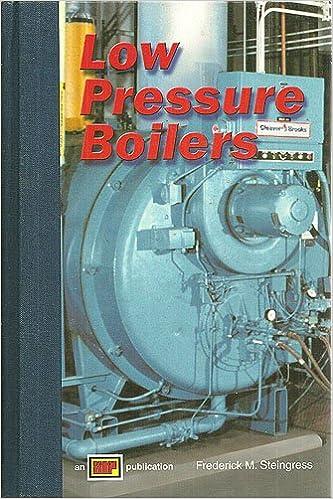 Low Pressure Boilers: Frederick M. Steingress: 9780826944177: Amazon ...