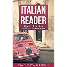 Italian Reader: Short Stories (English-Italian Parallel Text): Elementary to Intermediate (A2-B1)