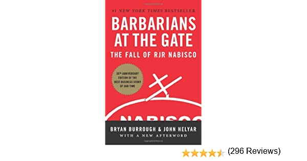Amazon.com: Barbarians at the Gate: The Fall of RJR Nabisco eBook: Bryan Burrough, John Helyar: Kindle Store