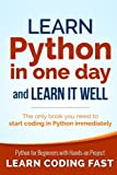 img - for Learn Python in One Day and Learn It Well: Python for Beginners with Hands-on Project. The only book you need to start coding in Python immediately book / textbook / text book