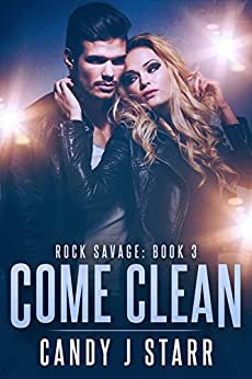 Come Clean (Rock Savage Book 3) by [Starr, Candy J]