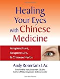 img - for Healing Your Eyes with Chinese Medicine: Acupuncture, Acupressure, & Chinese Herbs book / textbook / text book