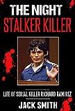 The Night Stalker Killer: Life of Serial Killer Richard Ramirez