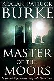 Master of the Moors: A Novel