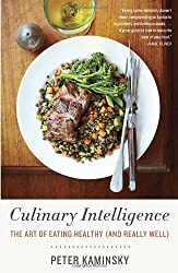 Culinary Intelligence: The Art of Eating Healthy (and Really Well)