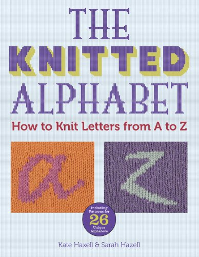 The Knitted Alphabet: How to Knit Letters from A to - Alphabet Pattern Soup