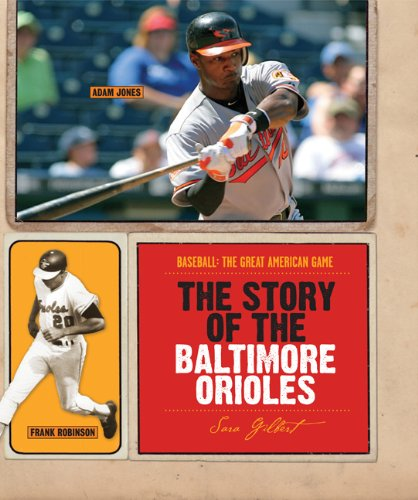 - The Story of the Baltimore Orioles (Baseball: The Great American Game)