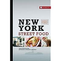 New York Street Food: Kulinarische Reiseskizzen mit mehr als 60 Rezepten