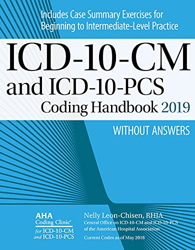ICD-10-CM and ICD-10-PCS Coding Handbook, without Answers, 2019 Rev. Ed. by AHA Press.