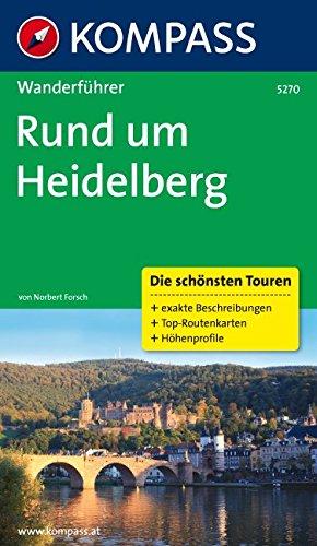 Rund um Heidelberg: Wanderführer mit Tourenkarten und Höhenprofilen (KOMPASS-Wanderführer, Band 5270)