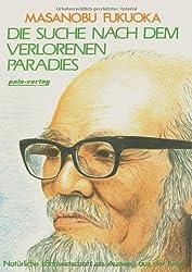 Die Suche nach dem verlorenen Paradies. Natürliche Landwirtschaft als Ausweg aus der Krise (Book on Demand) von Masanobu Fukuoka (1. Juni 1999) Taschenbuch