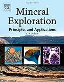 Mineral Exploration : Principles and Applications, Haldar, S. K., 0124160050