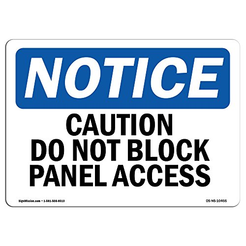 OSHA Notice Signs - Caution Do Not Block Panel Access Sign | Extremely Durable Made in The USA Signs or Heavy Duty Vinyl Label Decal | Protect Your Construction Site, Warehouse & Business from SignMission
